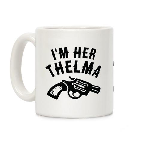 I'm Her Thelma Coffee Mug