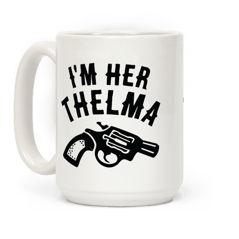 I'm Her Thelma