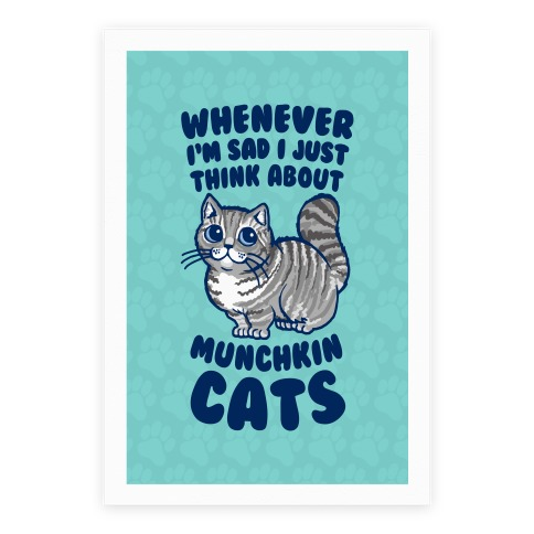 Whenever I'm Sad I Just Think About Munchkin Cats Poster