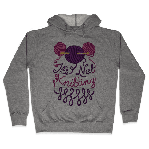 It's Not Knitting Hooded Sweatshirt
