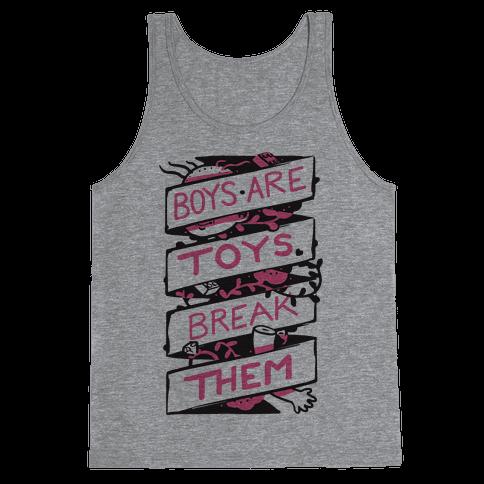Boys Are Toys Break Them Tank Top