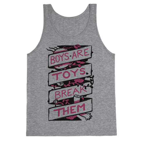 Boys Are Toys Break Them Tank Top