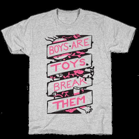 Boys Are Toys Break Them Mens T-Shirt