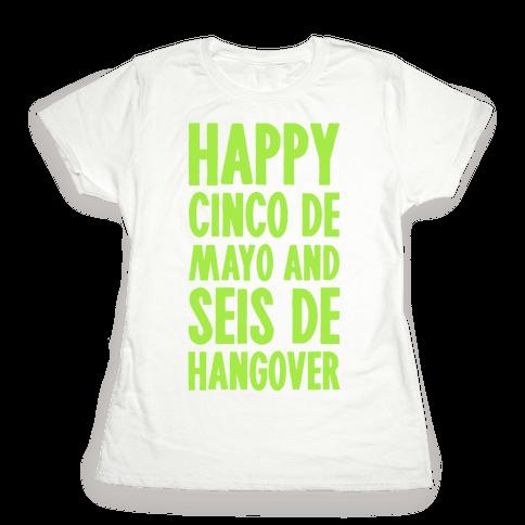 Happy Cinco De Mayo And Seis De Hangover Womens T-Shirt