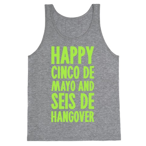 Happy Cinco De Mayo And Seis De Hangover Tank Top