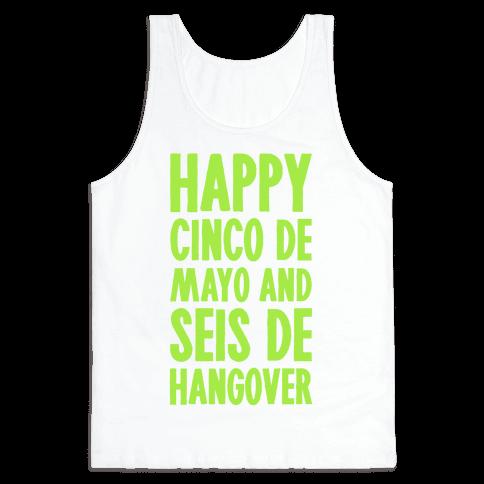 Happy Cinco De Mayo And Seis De Hangover Tank Top