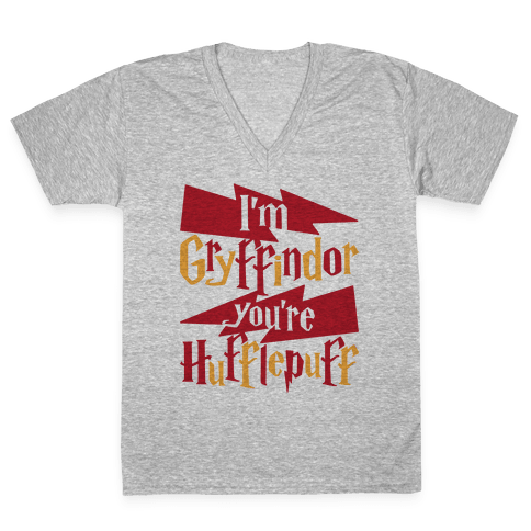 I'm Gryffindor You're Hufflepuff V-Neck Tee Shirt