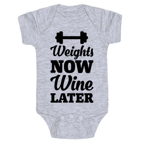 Weights Now Wine Later Baby Onesy