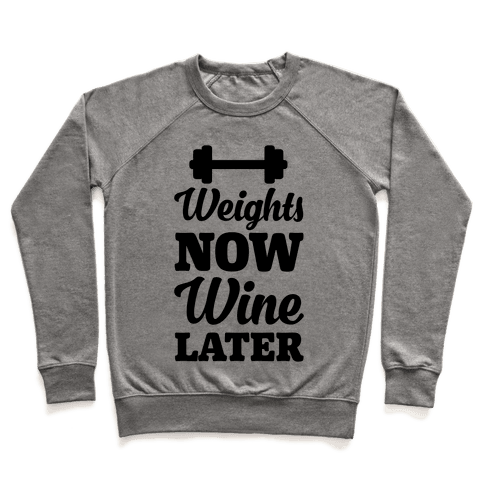 Weights Now Wine Later Pullover