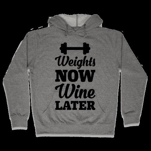 Weights Now Wine Later Hooded Sweatshirt