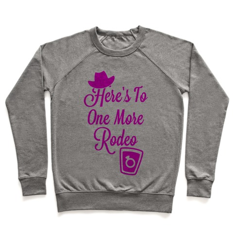 Here's To One More Rodeo Pullover