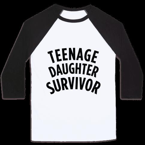 Teenage Daughter Survivor Baseball Tee