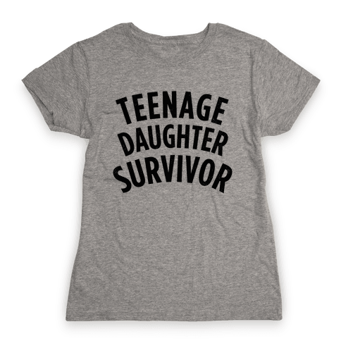 Teenage Daughter Survivor Womens T-Shirt