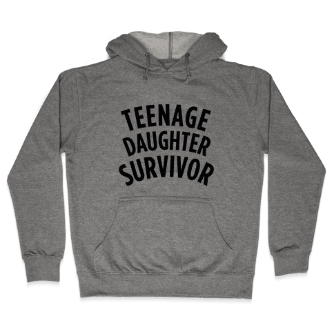 Teenage Daughter Survivor Hooded Sweatshirt