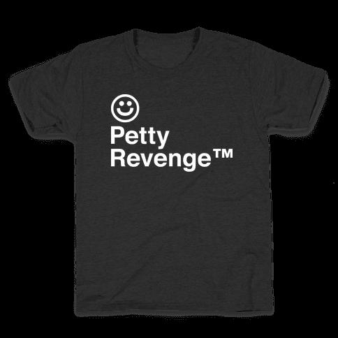 Petty Revenge Kids T-Shirt