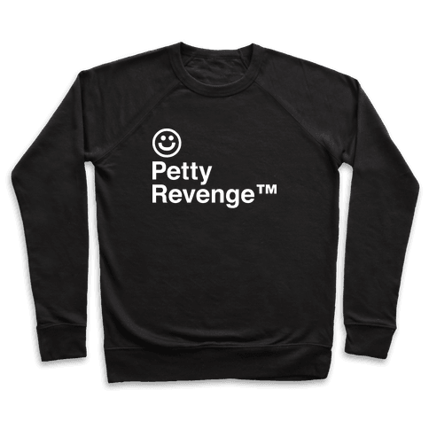 Petty Revenge Pullover