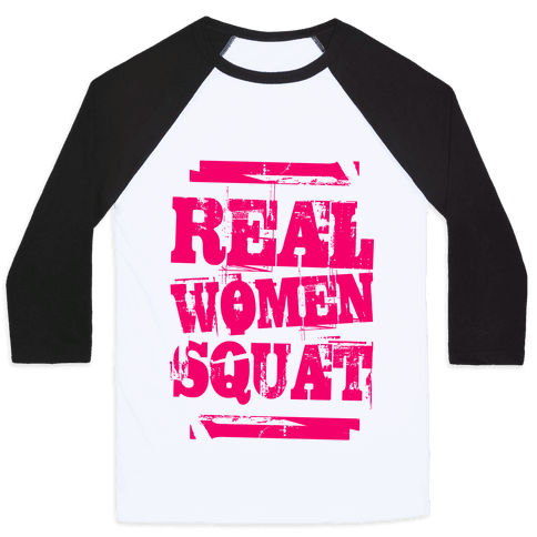 Real Women Squat Baseball Tee