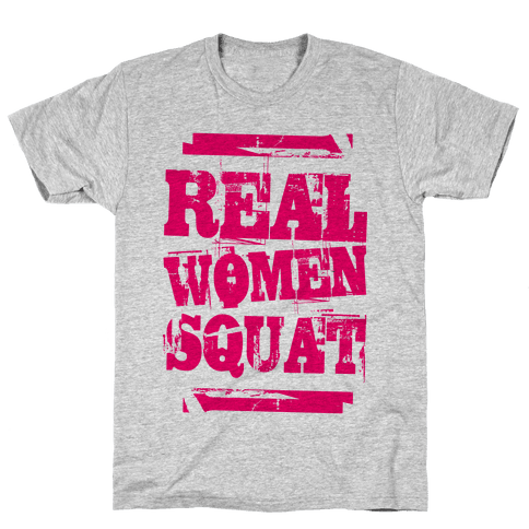 Real Women Squat Mens T-Shirt