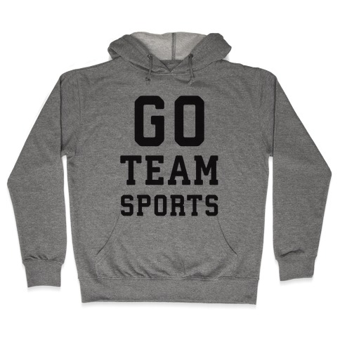 Go Team Sports Hooded Sweatshirt