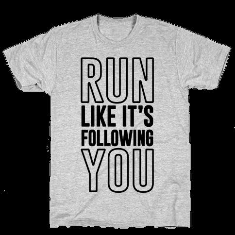 Run Like It's Following You Mens T-Shirt