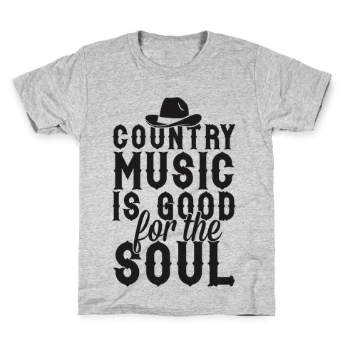 Country Music Is Good For The Soul Kids T-Shirt
