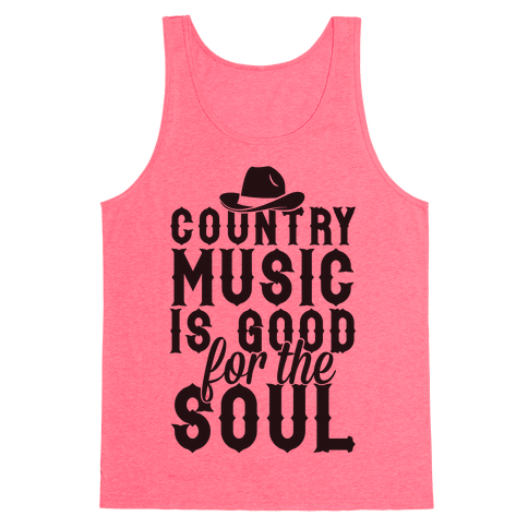Country Music Is Good For The Soul Tank Top