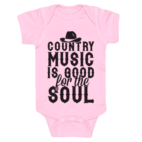 Country Music Is Good For The Soul Baby Onesy