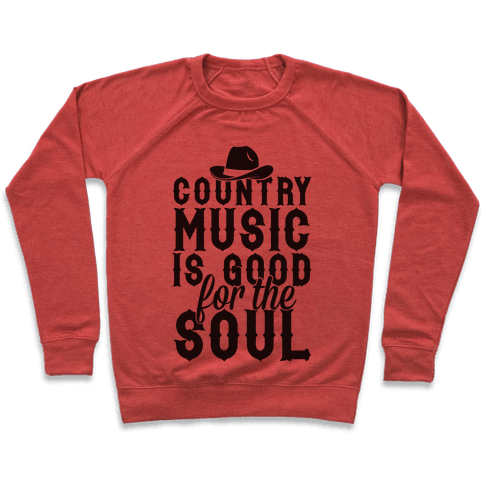 Country Music Is Good For The Soul Pullover
