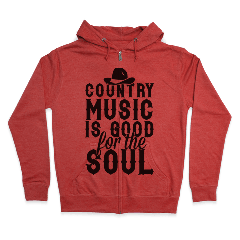 Country Music Is Good For The Soul Zip Hoodie
