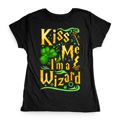 Kiss Me! I'm a Wizard! Womens T-Shirt