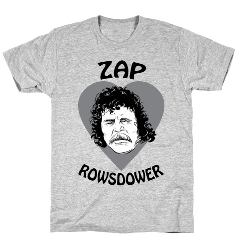 My Heart Belongs to Zap Rowsdower T-Shirt