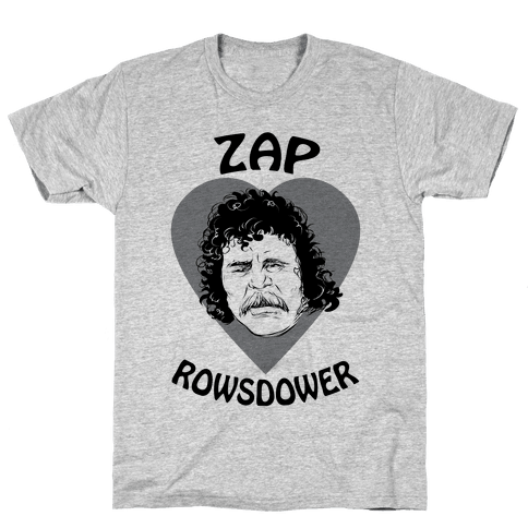 My Heart Belongs to Zap Rowsdower Mens T-Shirt