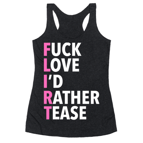FLIRT Stands For Racerback Tank Top