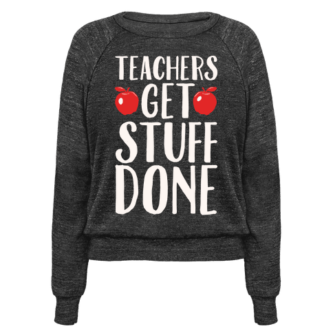 Teachers Get Stuff Done White Print
