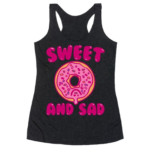 Sweet And Sad Donut Parody White Print Racerback Tank Top