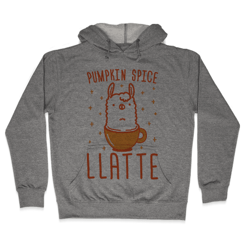 Pumpkin Spice Llatte Hooded Sweatshirt