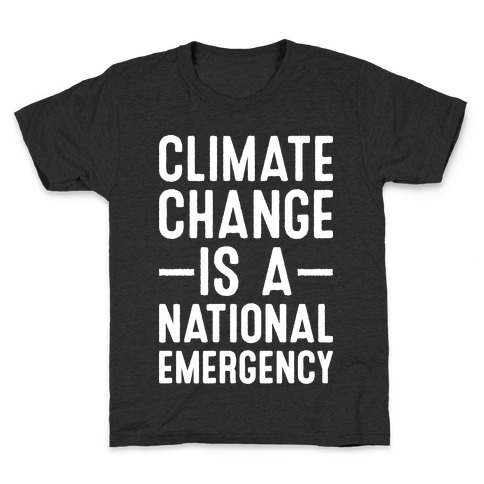 Climate Change is a National Emergency Kids T-Shirt