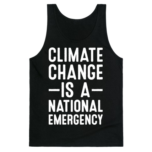 Climate Change is a National Emergency Tank Top