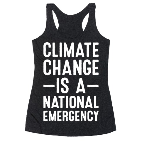 Climate Change is a National Emergency Racerback Tank Top