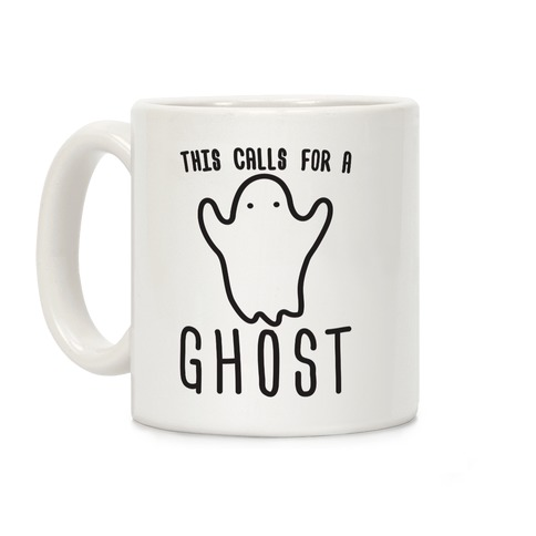 This Calls For A Ghost Coffee Mug