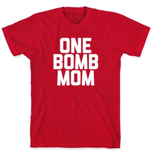 One Bomb Mom T-Shirt