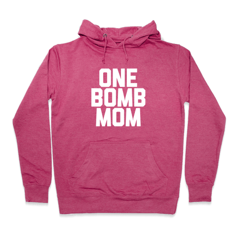 One Bomb Mom Hooded Sweatshirt