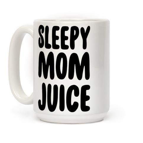 Sleepy Mom Juice Coffee Mug
