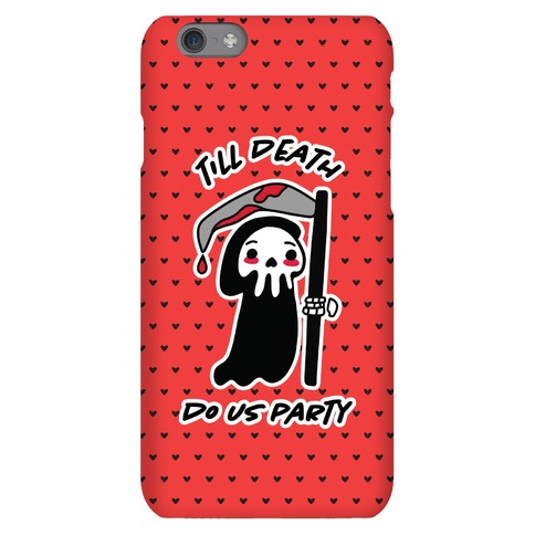 Till Death Phone Case