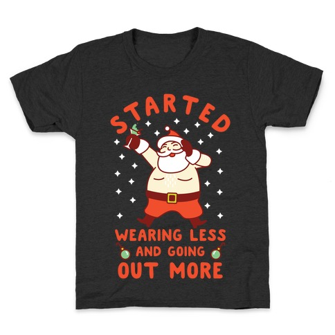 Santa Wearing Less and Going Out More Kids T-Shirt