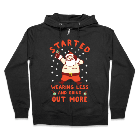 Santa Wearing Less and Going Out More Zip Hoodie