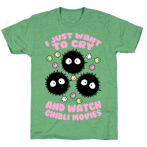 I Just Want To Cry And Watch Ghibli Movies T-Shirt