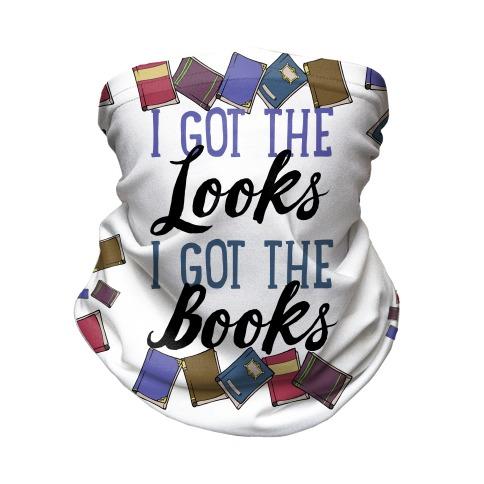 I Got The Looks I Got The Books Neck Gaiter