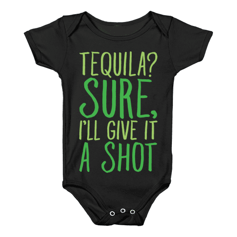 Tequila Sure I'll Give It A Shot White Print Baby Onesy