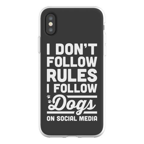 I Don't Follow Rules I Follow Dogs On Social Media Phone Flexi-Case